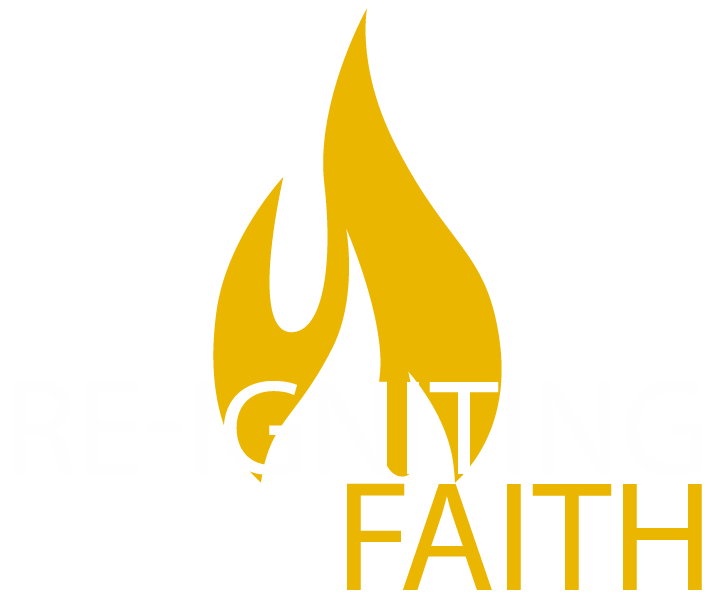 Re-igniting Our Faith